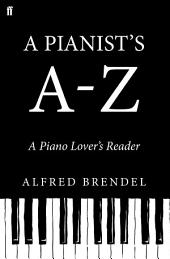 A Pianist's A–Z: A piano lover's reader