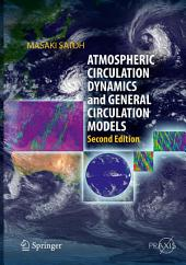 Atmospheric Circulation Dynamics and General Circulation Models: Edition 2