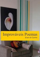 Improváveis Poemas