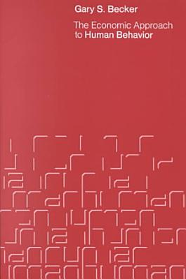 The Economic Approach to Human Behavior PDF