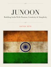 Junoon (Passion): Building India With Passion, Creativity & Simplicity