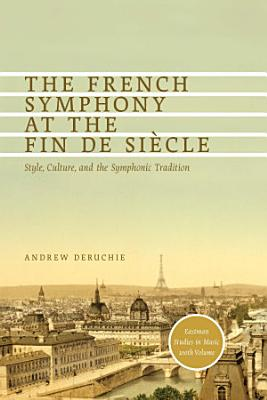 The French Symphony at the Fin de Si  cle PDF