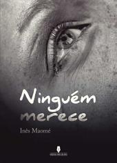 NINGUÉM MERECE