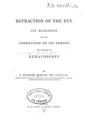 Refraction of the Eye: Its Diagnosis and the Correction of Its Errors, with Chapter on Keratoscopy