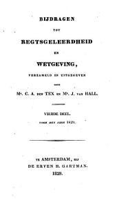 Bijdragen tot regtsgeleerdheid en wetgeving: Volume 4