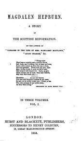 Magdalen Hepburn: A Story of the Scottish Reformation, Volume 1