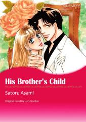 HIS BROTHER'S CHILD: Mills & Boon Comics
