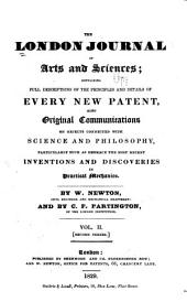 Newton's London Journal of Arts and Sciences: Being Record of the Progress of Invention as Applied to the Arts...