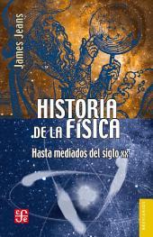 Historia de la física: Hasta mediados del siglo XX