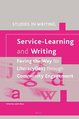 Service Learning and Writing  Paving the Way for Literacy ies  through Community Engagement