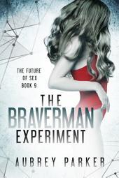 The Braverman Experiment