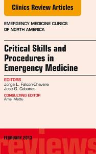 Critical Skills and Procedures in Emergency Medicine  An Issue of Emergency Medicine Clinics   E Book PDF