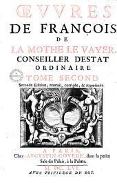 Oeuvres de François de la Mothe le Vayer: Volume2