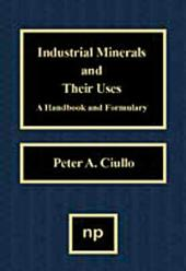 Industrial Minerals and Their Uses: A Handbook and Formulary