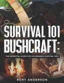 Survival 101 Bushcraft
