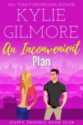 An Inconvenient Plan: Happy Endings Book Club Series, Book 10