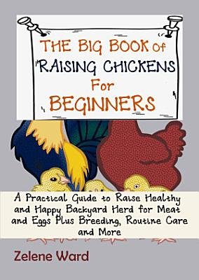 The Big Book of Raising Chickens for Beginners