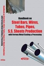Handbook On Steel Bars Wires Tubes Pipes S S Sheets Production With Ferrous Metal Casting Processing