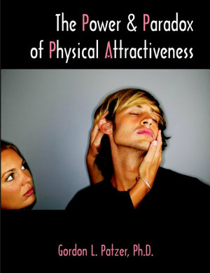 The Power and Paradox of Physical Attractiveness PDF