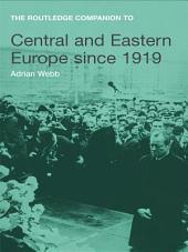 The Routledge Companion to Central and Eastern Europe since 1919