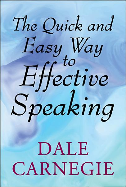 Download The Quick and Easy Way to Effective Speaking Book