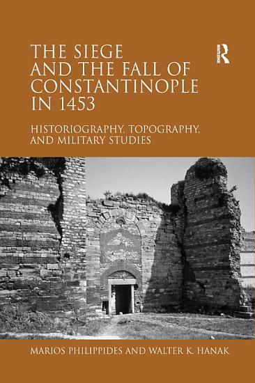 The Siege and the Fall of Constantinople in 1453 PDF