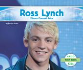 Ross Lynch: Disney Channel Actor: Disney Channel Actor