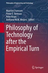 Philosophy of Technology after the Empirical Turn