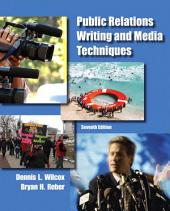 Public Relations Writing and Media Techniques: Edition 7