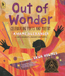 Out of Wonder: Celebrating Poets and Poetry