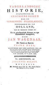 Vaderlandsche historie, vervattende de geschiedenissen der nu Vereenigde Nederlanden, inzonderheid die van Holland, van de vroegste tyden af: Volume 6