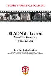El ADN de Locard: Genética forense y criminalista