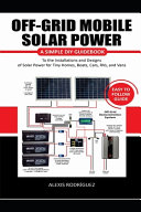 Off Grid Mobile Solar Power Easy to Follow Guide