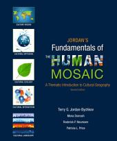 Jordan's Fundamentals of the Human Mosaic: A Thematic Introduction to Cultural Geography, Edition 2