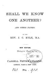 Shall we know one another? And other papers