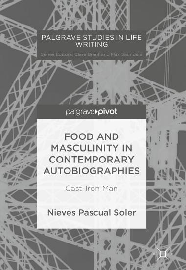 Food and Masculinity in Contemporary Autobiographies PDF