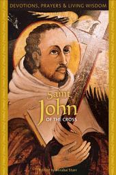 Saint John of the Cross: Devotions, Prayers & Living Wisdom