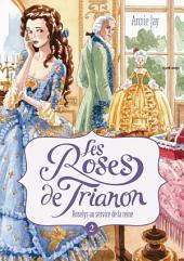 Les Roses de Trianon, Tome 2: Roselys au service de la reine
