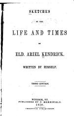 Sketches of the Life and Times of Eld. Ariel Kendrick