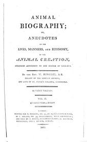 Animal Biography, Or, Authentic Anecdotes of the Lives, Manners, and Economy, of the Animal Creation, Arranged According to the System of Linnaeus: Volume 1