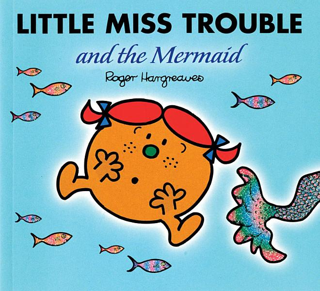 Download Little Miss Trouble and the Mermaid Book
