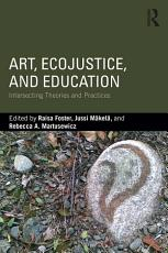 Art  EcoJustice  and Education PDF