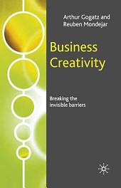 Business Creativity: Breaking the Invisible Barriers