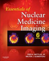 Essentials of Nuclear Medicine Imaging: Expert Consult - Online and Print, Edition 6