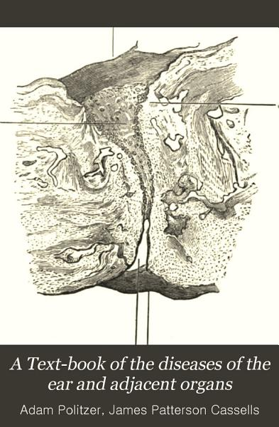 A Text book of the Diseases of the Ear and Adjacent Organs PDF