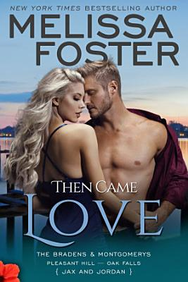 Then Came Love  The Bradens   Montgomerys  9  Love in Bloom Contemporary Romance