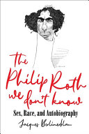The Philip Roth We Don't Know
