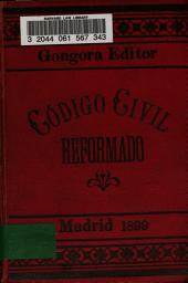 Código civil español: vigente en la península, Cuba, Puerto Rico y Filipinas, profusamente anotado