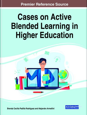 Cases on Active Blended Learning in Higher Education