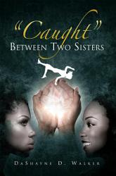 Caught Between Two Sisters Book PDF